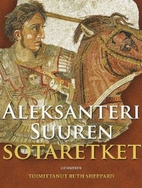 Alexander the Great at War: His Army - His…