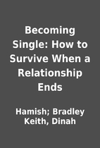 Becoming Single: How to Survive When a…