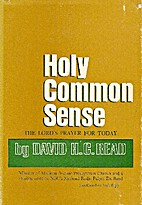 Holy common sense; the Lord's prayer…