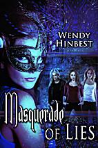 Masquerade of Lies by Wendy Hinbest