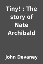 Tiny! : The story of Nate Archibald by John…