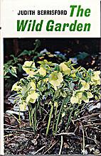 The Wild Garden by Judith M. Berrisford