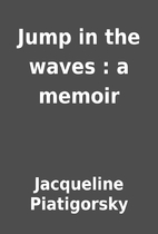 Jump in the waves : a memoir by Jacqueline…