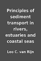 Principles of sediment transport in rivers,…