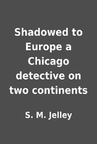 Shadowed to Europe a Chicago detective on…