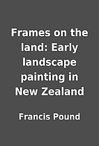 Frames on the land: Early landscape painting…
