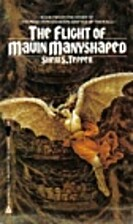 The Flight of Mavin Manyshaped by Sheri S.…