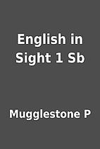 English in Sight 1 Sb by Mugglestone P