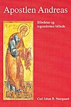 Apostlen Andreas: Bibelens og legendernes…