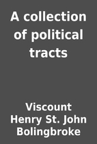 A collection of political tracts by Viscount…