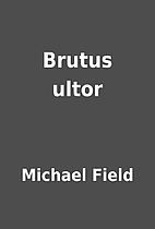 Brutus ultor by Michael Field