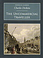 The Uncommercial Traveller by Charles…