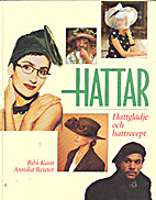Hattar : hattglädje och hattrecept by…
