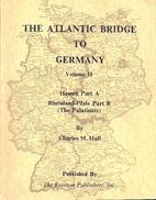 The Atlantic Bridge to Germany, Vol. II:…