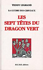 Les sept têtes du dragon vert by Teddy…
