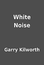 White Noise by Garry Kilworth