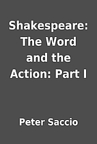 Shakespeare: The Word and the Action: Part I…
