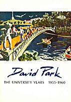 David Park The University Years 1955 - 1960…