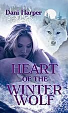 Heart of the Winter Wolf by Dani Harper