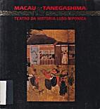 Maca Tanegashima - Teatro da história…