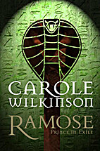 Ramose : prince in exile by Carole Wilkinson