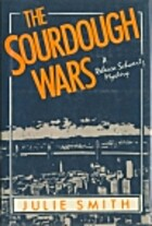 The Sourdough Wars by Julie Smith