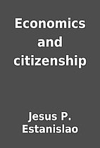 Economics and citizenship by Jesus P.…