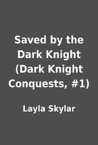 Saved by the Dark Knight (Dark Knight…