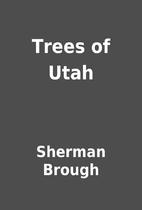 Trees of Utah by Sherman Brough