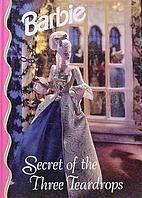 Secret of the Three Teardrops (Barbie) by…