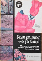Rose pruning with pictures by M.M. Doc…
