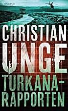 Turkanarapporten by Christian Unge