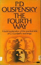 The Fourth Way by P. D. Ouspensky
