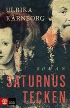 Saturnus tecken : roman by Ulrika Kärnborg