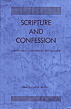 Scripture and confession; a book about…