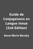 Guide de Conjugaisons en Langue Innue (2nd…