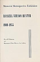 Russell Vernon Hunter, 1900-1955 : memorial…