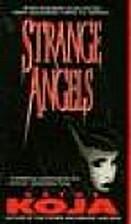 Strange Angels by Kathe Koja