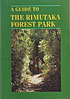 A guide to the Rimutaka Forest Park by Bill…