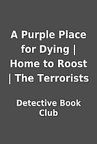 A Purple Place for Dying | Home to Roost |…