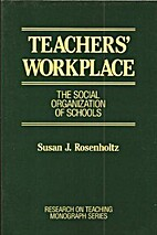 Teachers' Workplace: The Social Organization…
