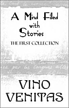 A Mind Filled With Stories by Vino Venitas