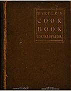 Harper's Cook Book Encyclopaedia: arranged…