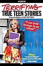 Seventeen's Terrifying True Teen…