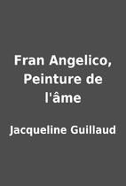 Fran Angelico, Peinture de l'âme by…