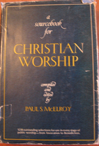 A Sourcebook for Christian Worship by Paul…