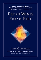 Fresh Wind, Fresh Fire by Jim Cymbala