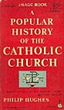 A Popular History of the Catholic Church by…
