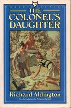 The Colonel's Daughter by Richard Aldington
