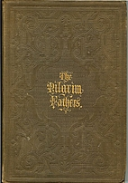THE PILGRIM FATHERS; OR, THE FOUNDERS OF NEW…
